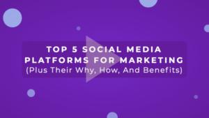 5 Top Social Media Platforms