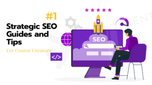 Strategic SEO Guides and Tips For Course Creators